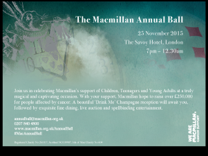 THE MACMILLAN ANNUAL BALL. MISSED OUT ON A TICKET? BID FOR FAB PRIZES ANYWAY: www.macmillanannualball.com