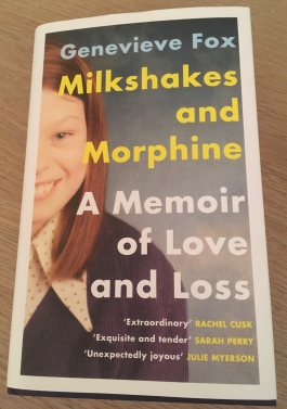 MILKSHAKES AND MORPHINE, A MEMOIR OF LOVE AND LOSS